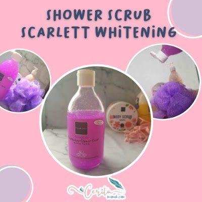 review shower scrub scarlett whitening